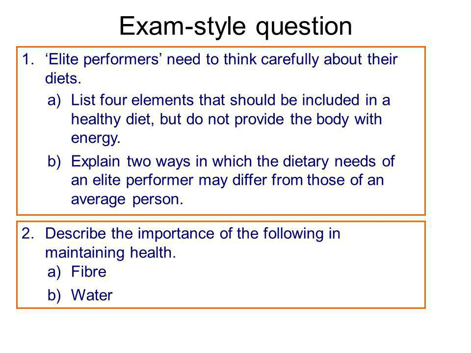 Exam-style question 'Elite performers' need to think carefully about their diets.