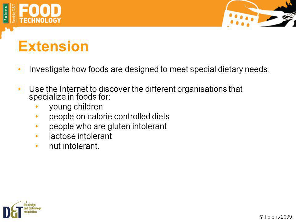 Extension Investigate how foods are designed to meet special dietary needs.