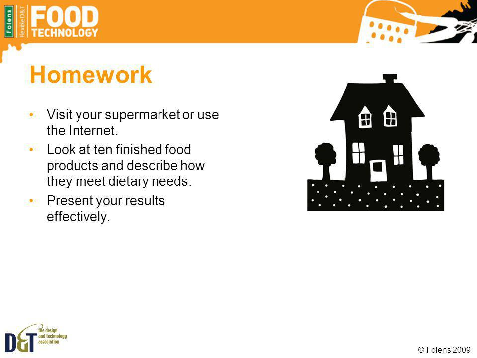Homework Visit your supermarket or use the Internet.