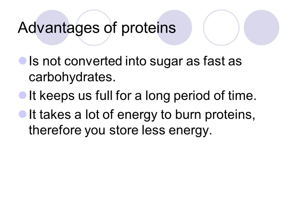 Advantages of proteins