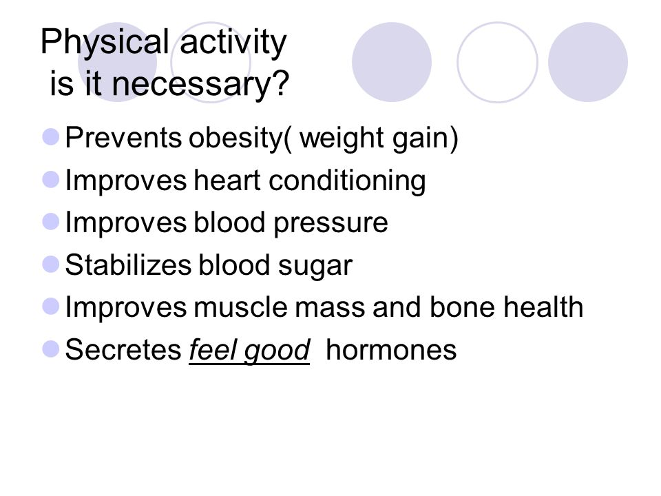 Physical activity is it necessary