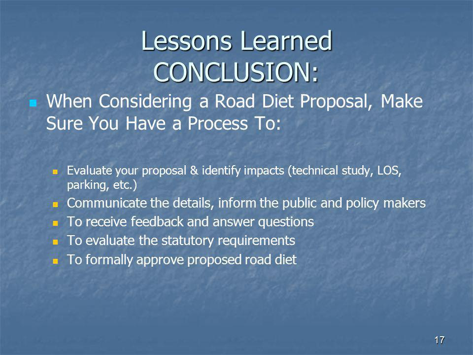 Lessons Learned CONCLUSION: