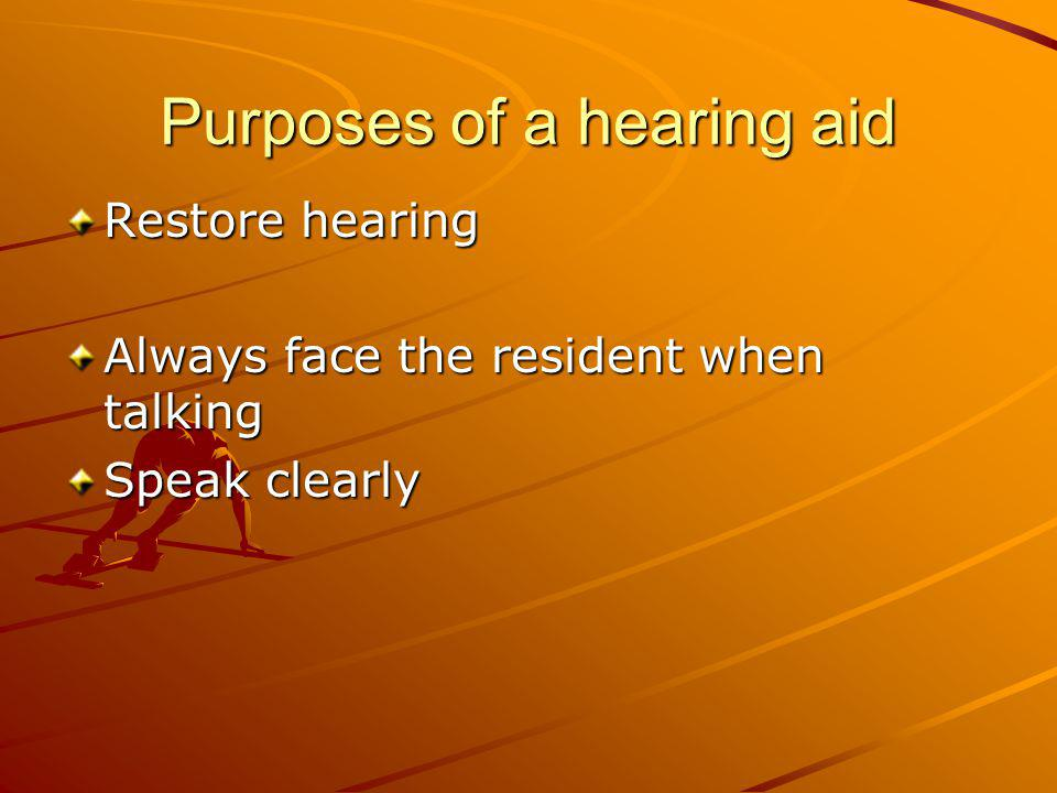 Purposes of a hearing aid