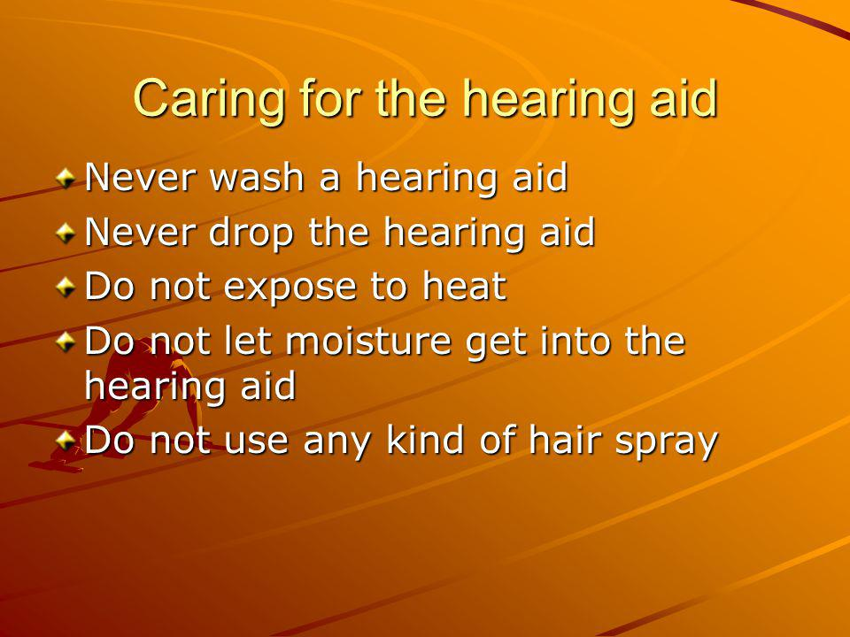 Caring for the hearing aid
