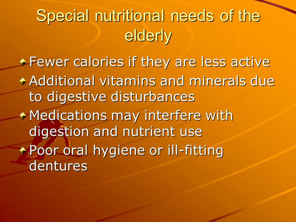 Special nutritional needs of the elderly