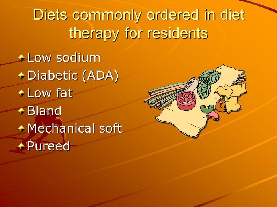 Diets commonly ordered in diet therapy for residents