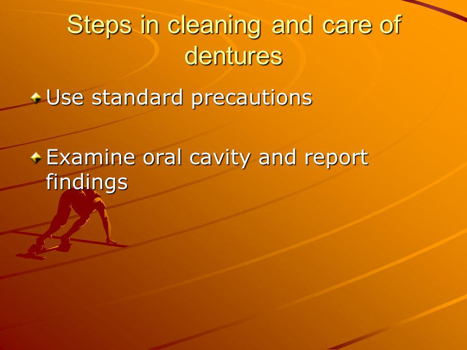 Steps in cleaning and care of dentures