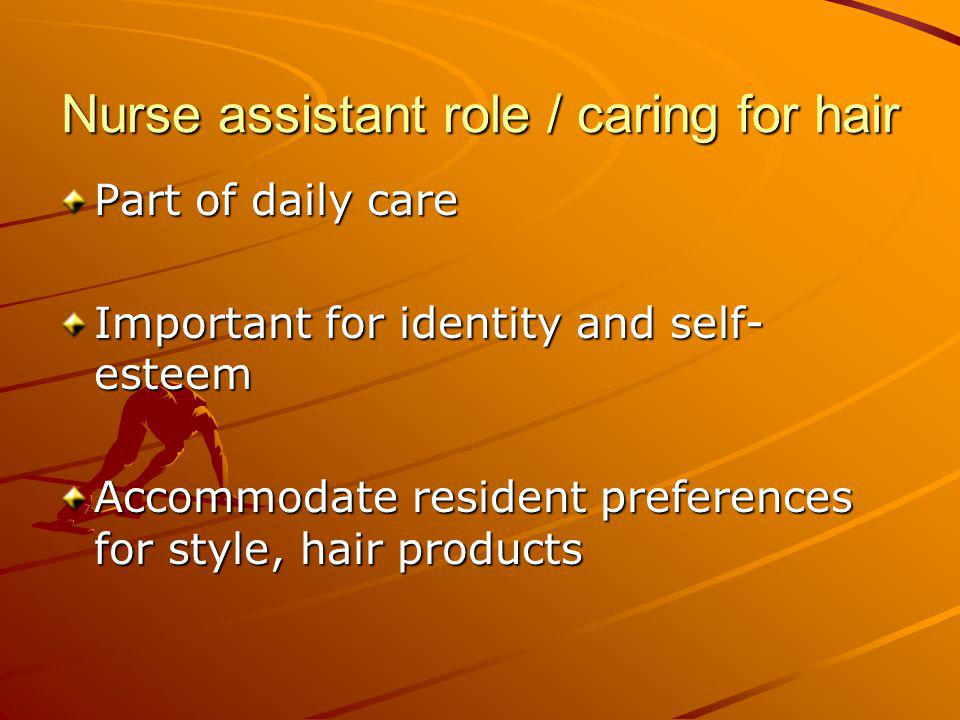Nurse assistant role / caring for hair