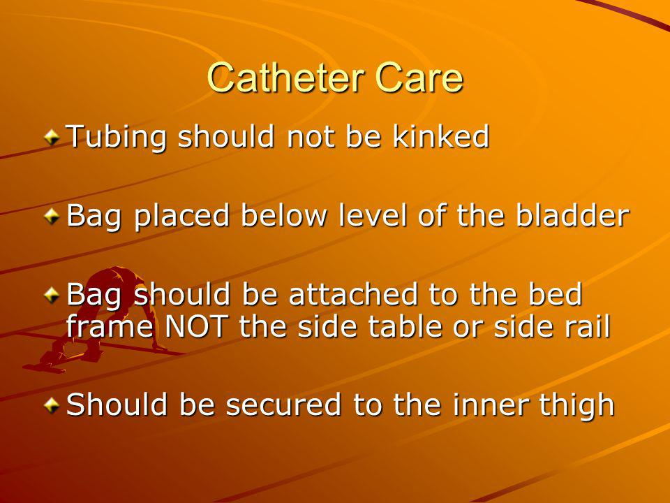 Catheter Care Tubing should not be kinked