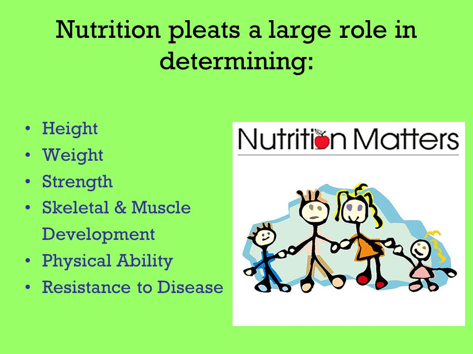 Nutrition pleats a large role in determining: