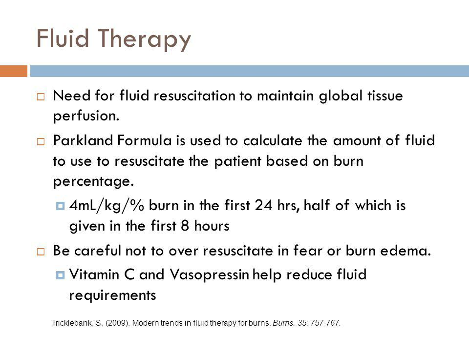 Fluid Therapy Need for fluid resuscitation to maintain global tissue perfusion.