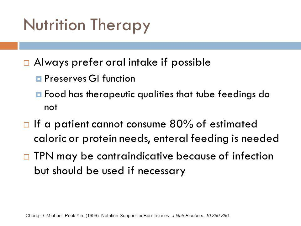 Nutrition Therapy Always prefer oral intake if possible