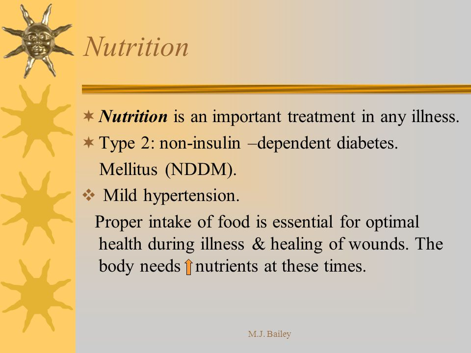 Nutrition Nutrition is an important treatment in any illness.