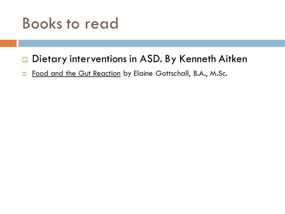 Books to read Dietary interventions in ASD. By Kenneth Aitken