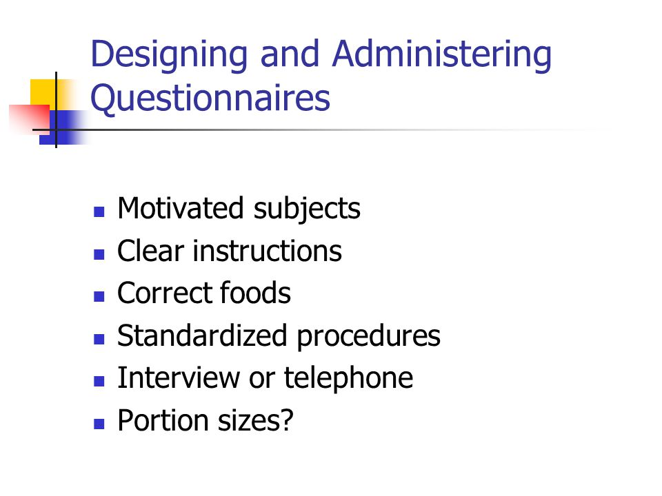 Designing and Administering Questionnaires