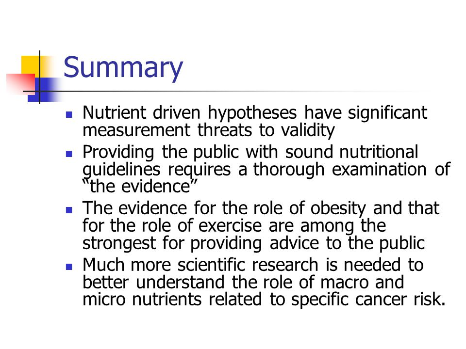 Summary Nutrient driven hypotheses have significant measurement threats to validity.