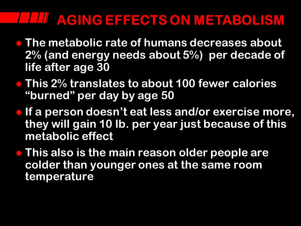 AGING EFFECTS ON METABOLISM