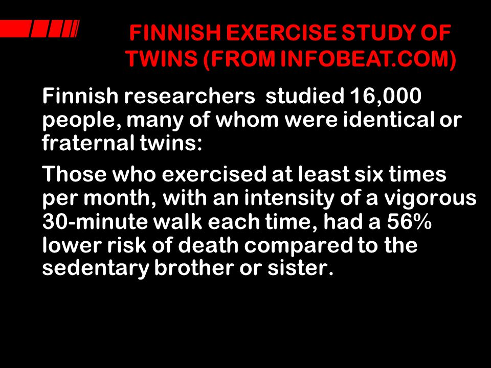 FINNISH EXERCISE STUDY OF TWINS (FROM INFOBEAT.COM)