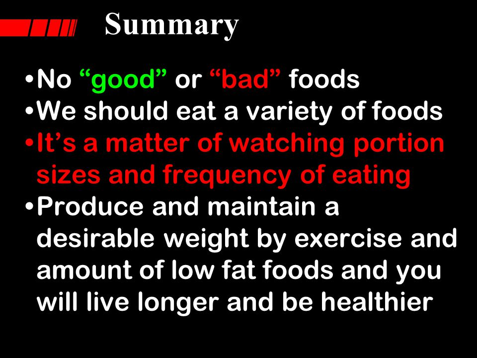 No good or bad foods We should eat a variety of foods