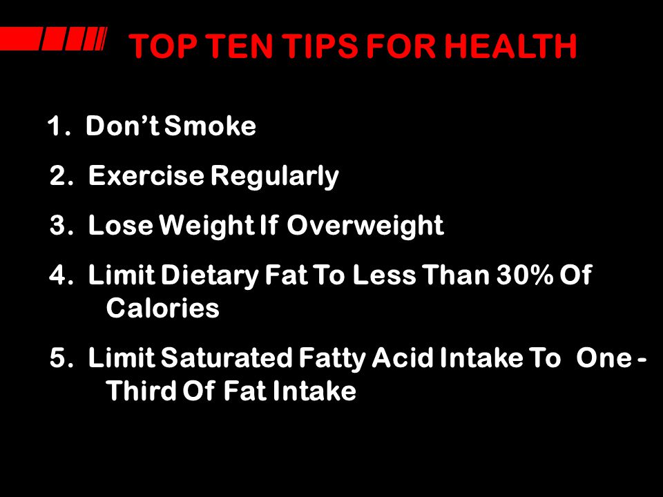 TOP TEN TIPS FOR HEALTH 2. Exercise Regularly