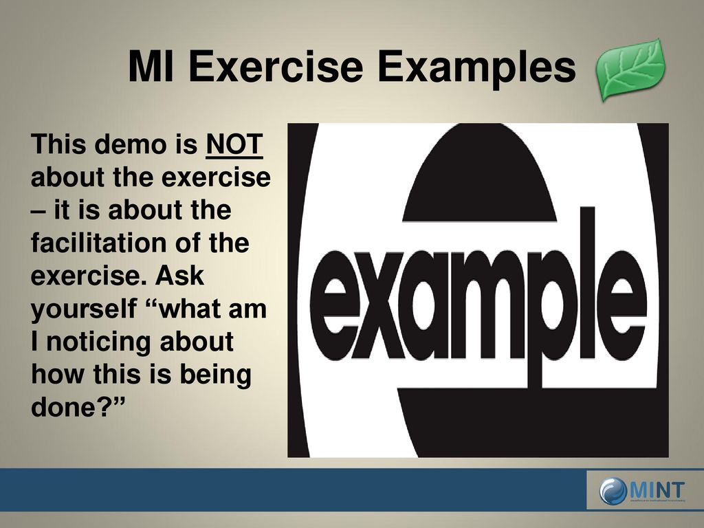 "MI Exercise Examples Mindy and Paul will demo a ""favorite"