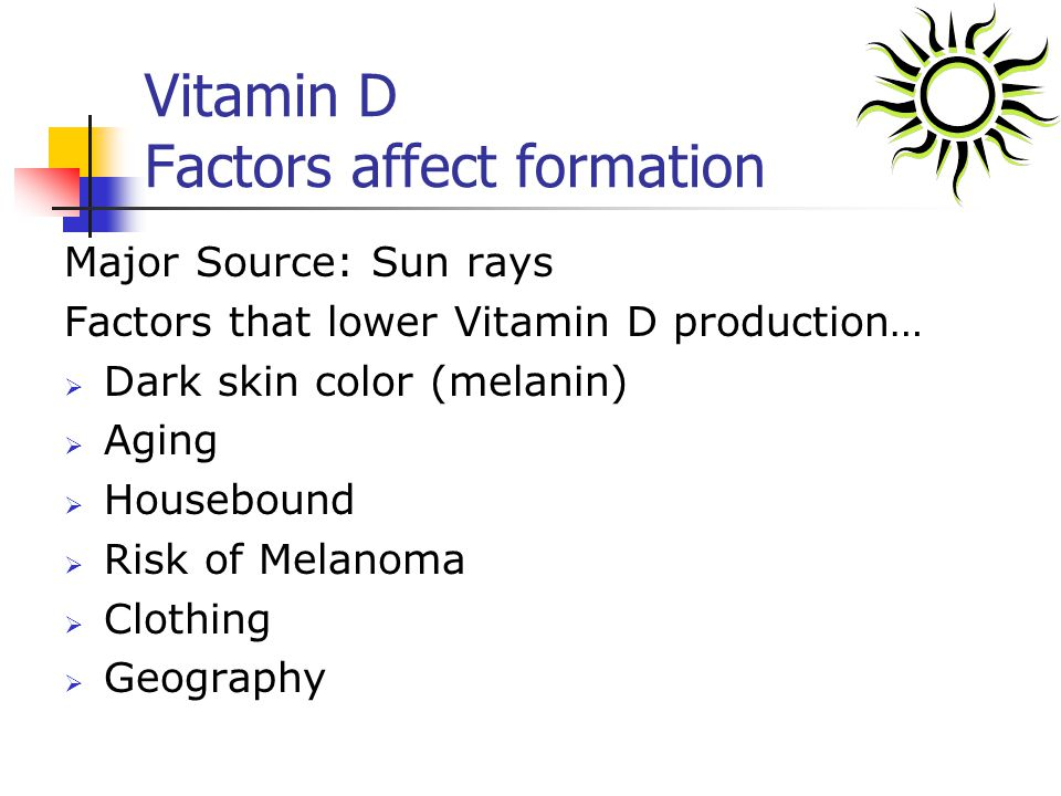 Vitamin D Factors affect formation