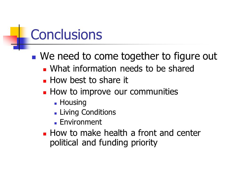 Conclusions We need to come together to figure out