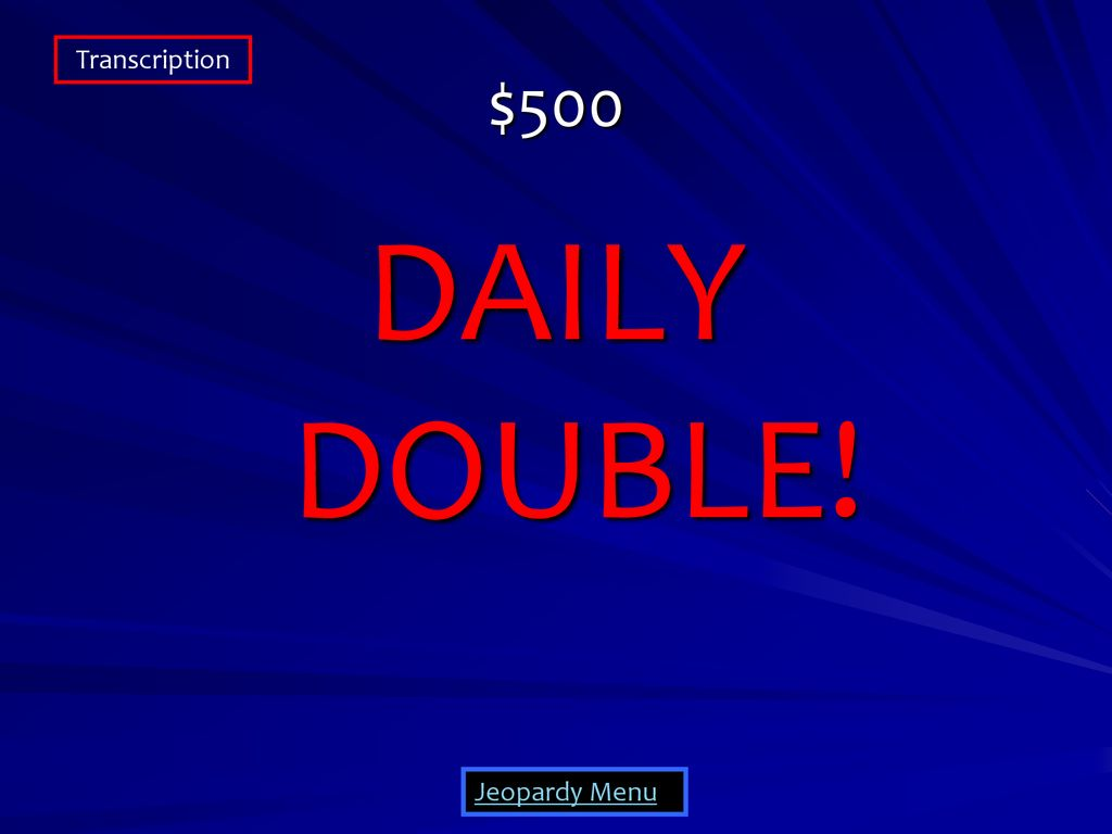 Review JEOPARDY! History DNA structure Replication