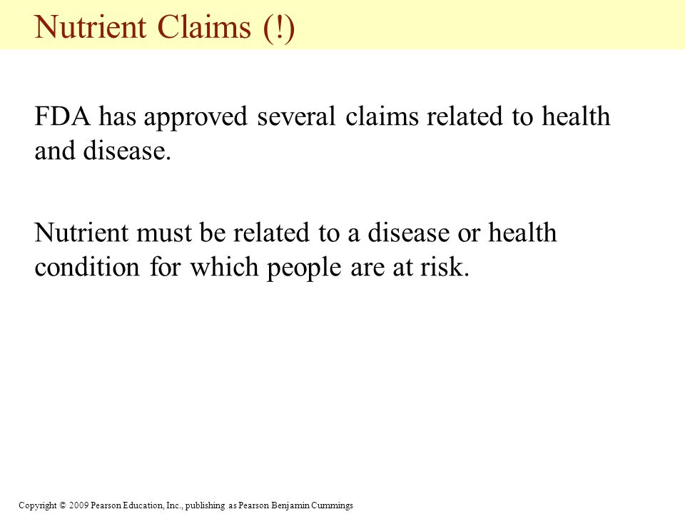 Nutrient Claims (!) FDA has approved several claims related to health and disease.