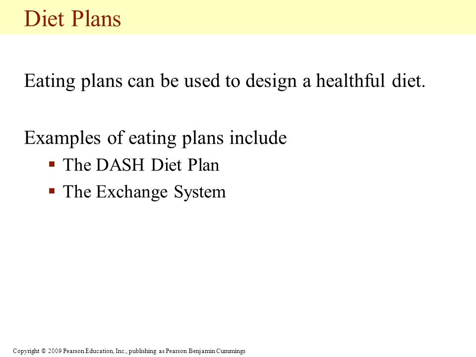 Diet Plans Eating plans can be used to design a healthful diet.
