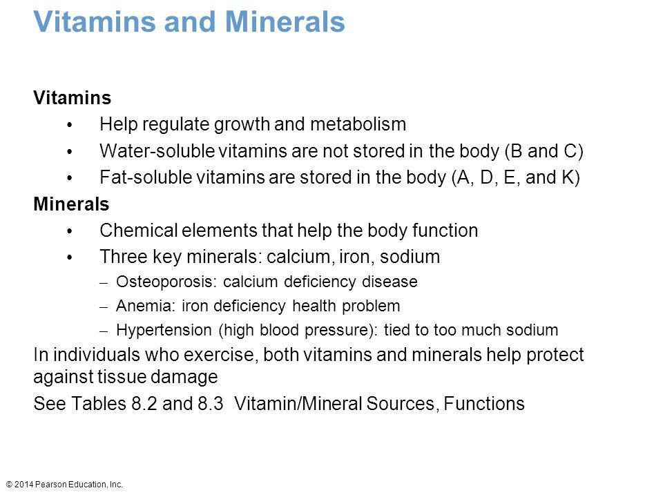 Vitamins and Minerals Vitamins Help regulate growth and metabolism