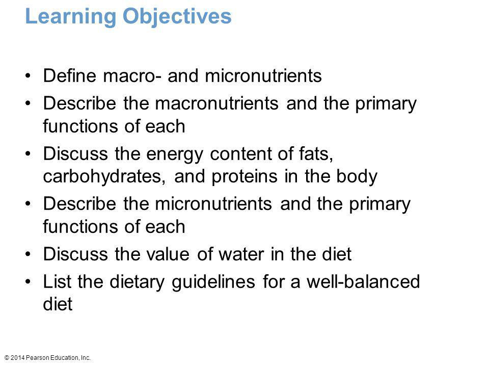 Learning Objectives Define macro- and micronutrients