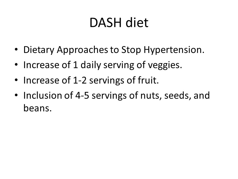DASH diet Dietary Approaches to Stop Hypertension.