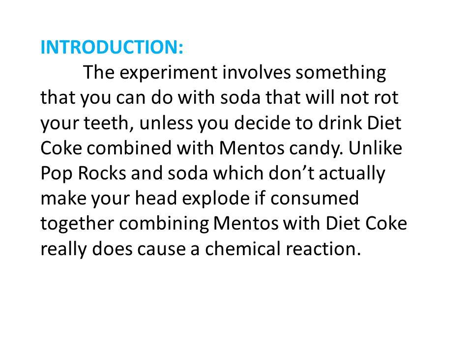 DIET COKE PLUS MENTOS ERUPTION - ppt download