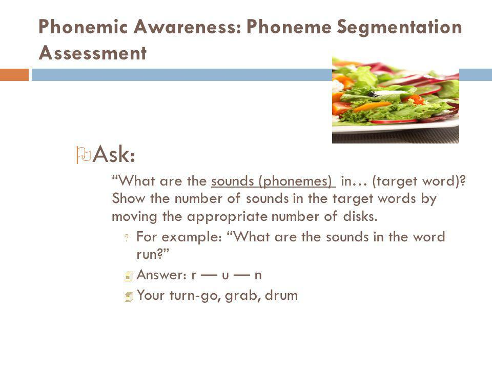 Phonemic Awareness: Phoneme Segmentation Assessment