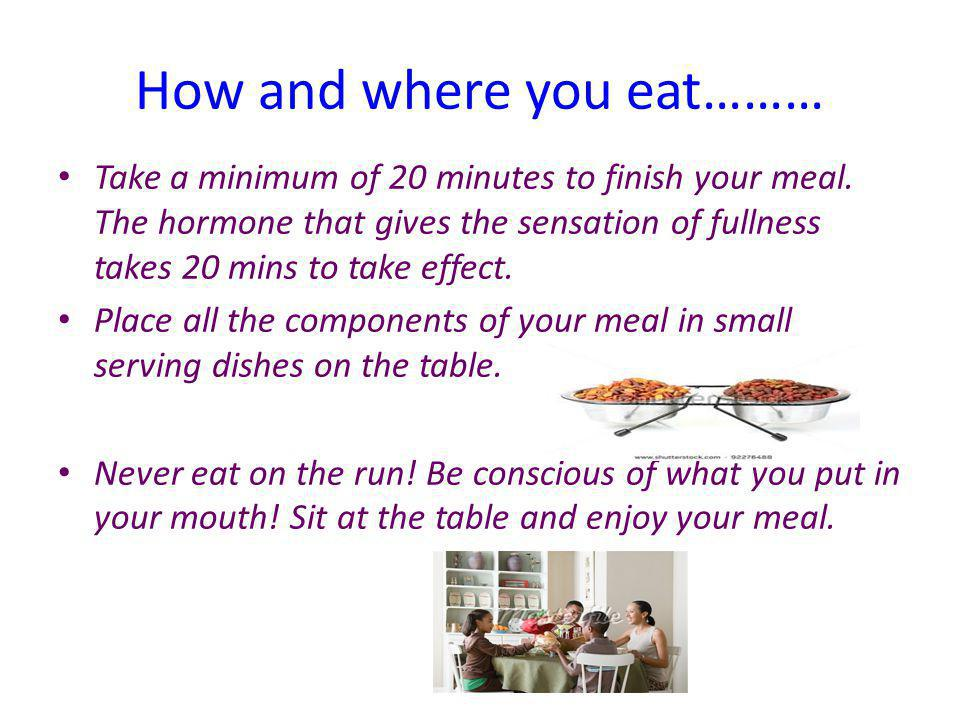 How and where you eat………