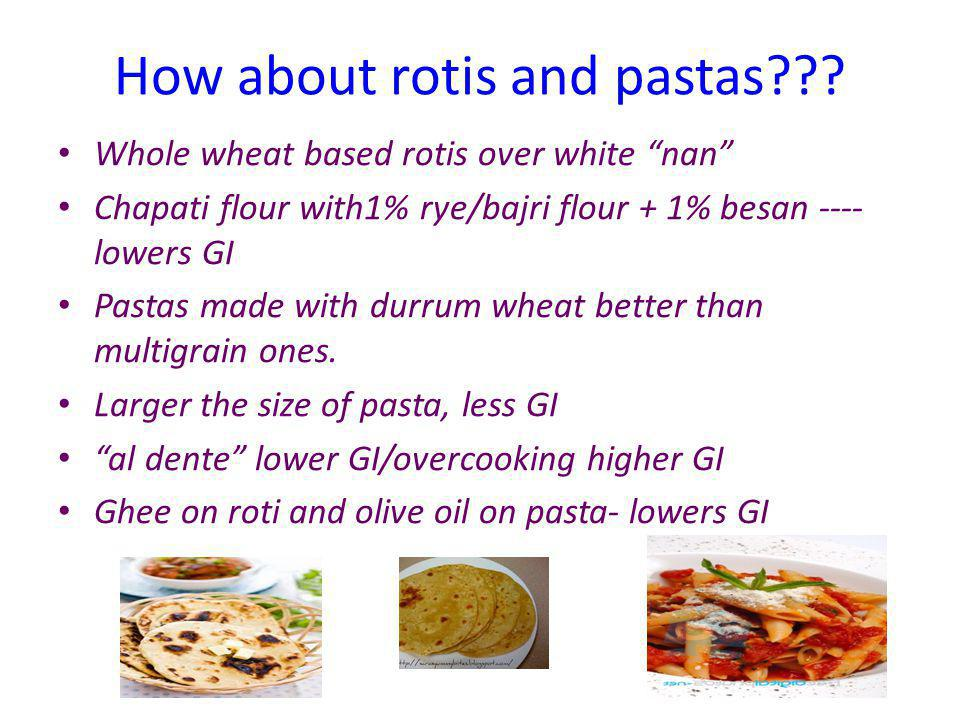 How about rotis and pastas