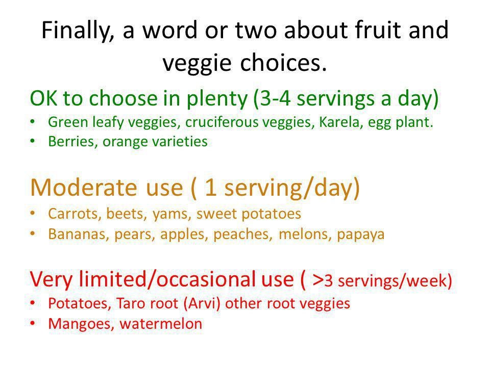 Finally, a word or two about fruit and veggie choices.