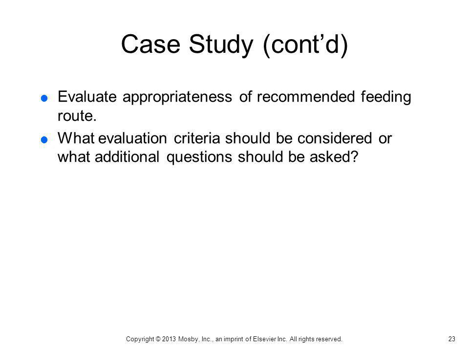 Case Study (cont'd) Evaluate appropriateness of recommended feeding route.