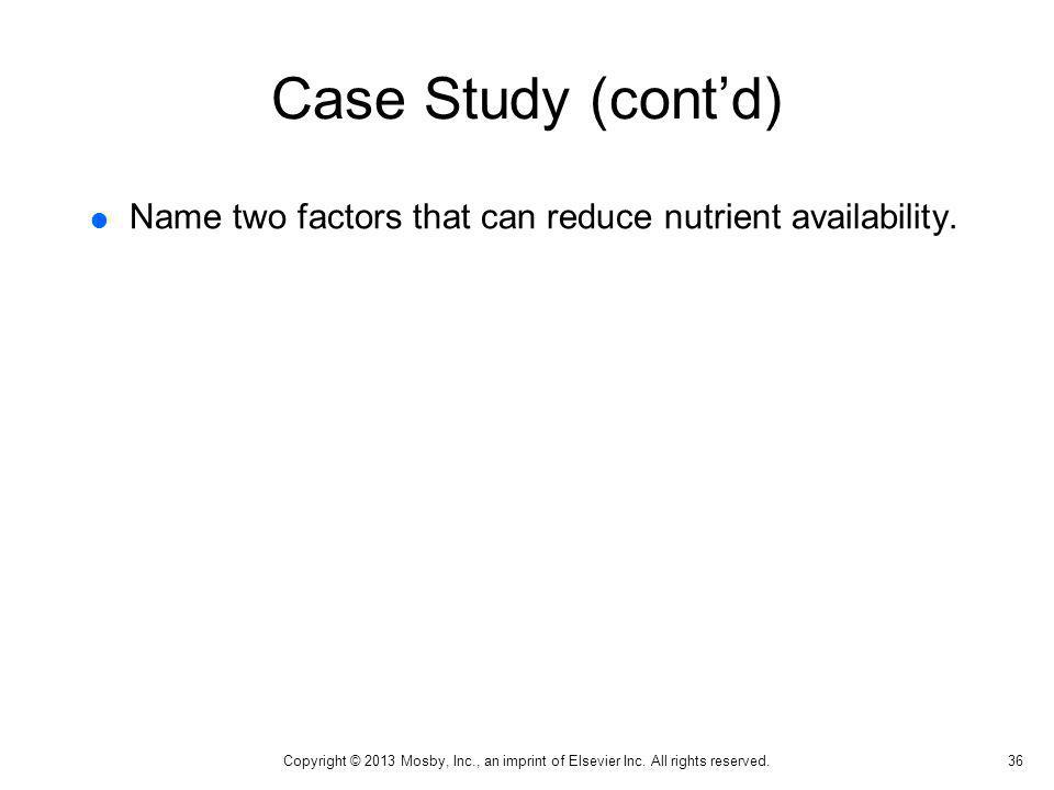 Case Study (cont'd) Name two factors that can reduce nutrient availability.