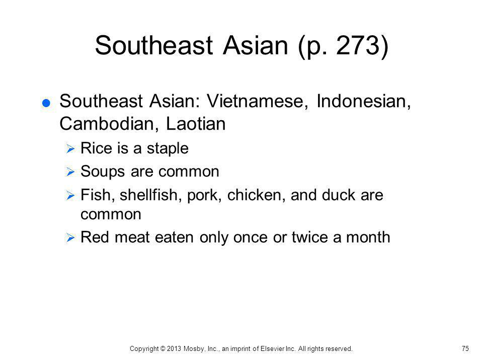 Southeast Asian (p. 273) Southeast Asian: Vietnamese, Indonesian, Cambodian, Laotian. Rice is a staple.