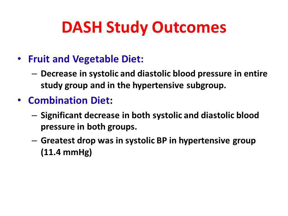 DASH Study Outcomes Fruit and Vegetable Diet: Combination Diet: