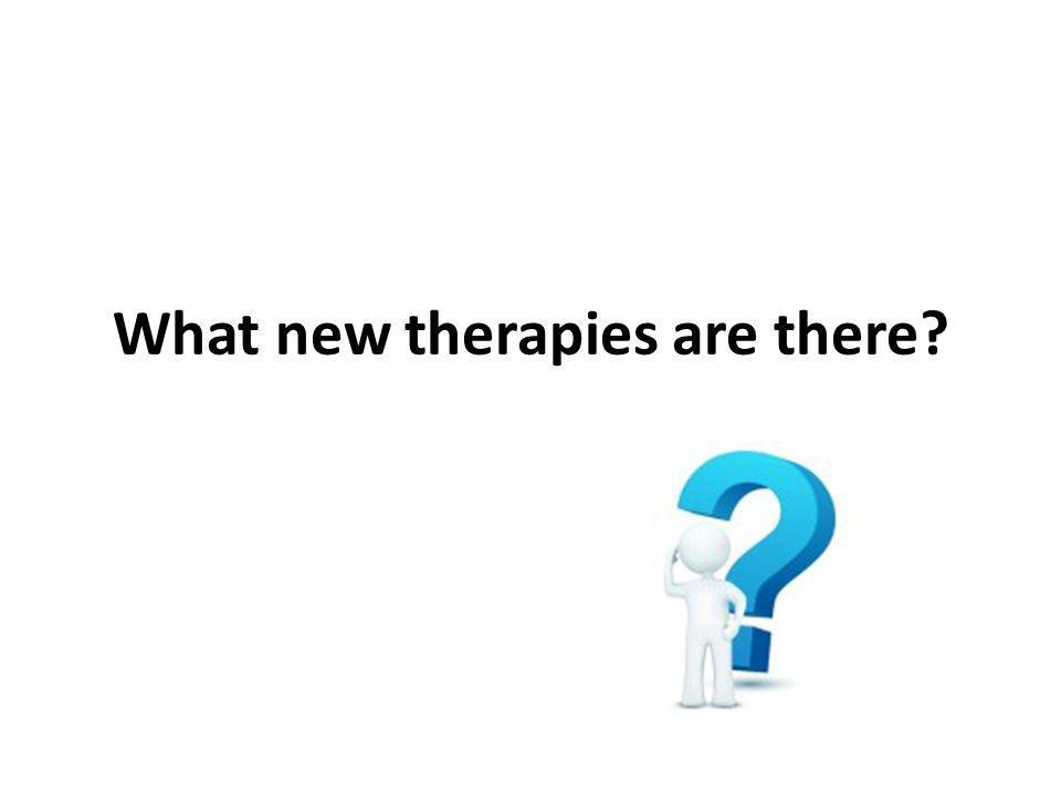 What new therapies are there