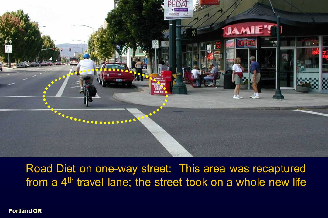 One-way streets have high potential, as they tend to be overbuilt