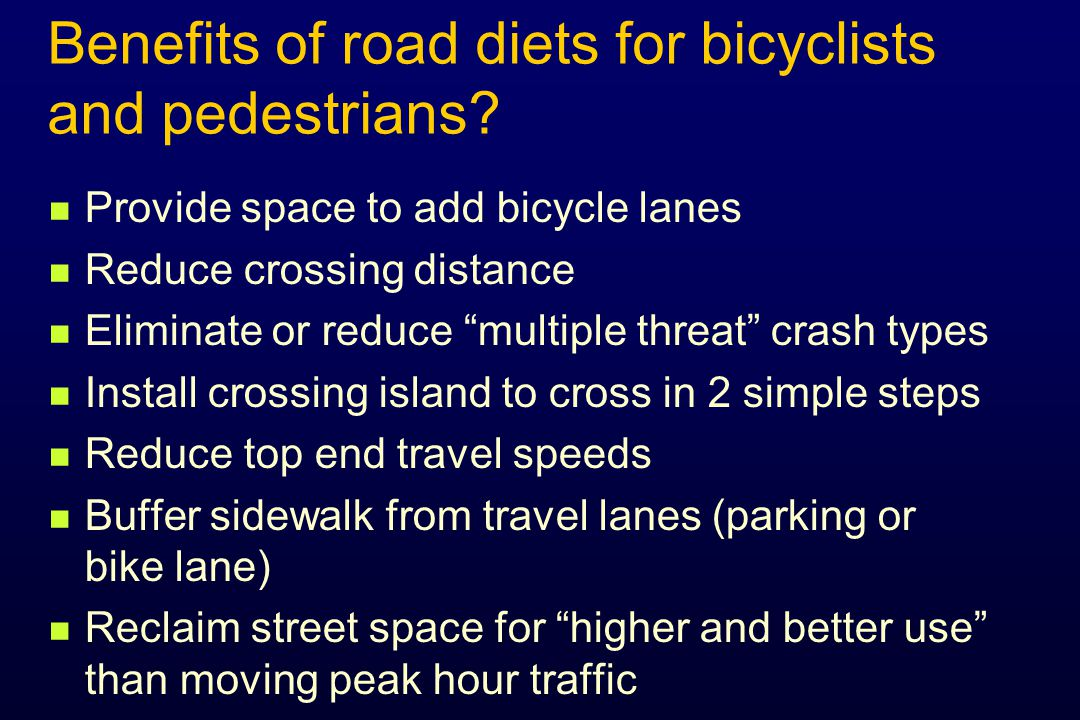 Benefits of road diets for bicyclists and pedestrians