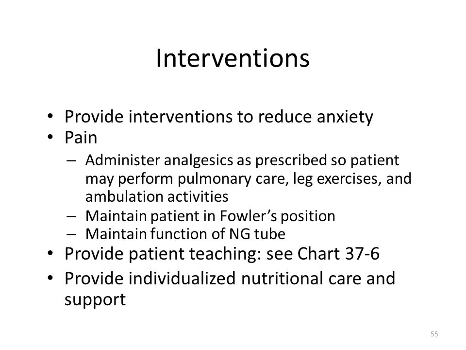 Interventions Provide interventions to reduce anxiety Pain