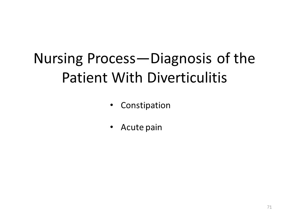 Nursing Process—Diagnosis of the Patient With Diverticulitis