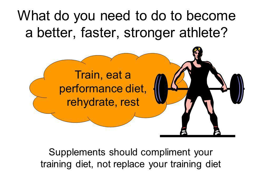 What do you need to do to become a better, faster, stronger athlete
