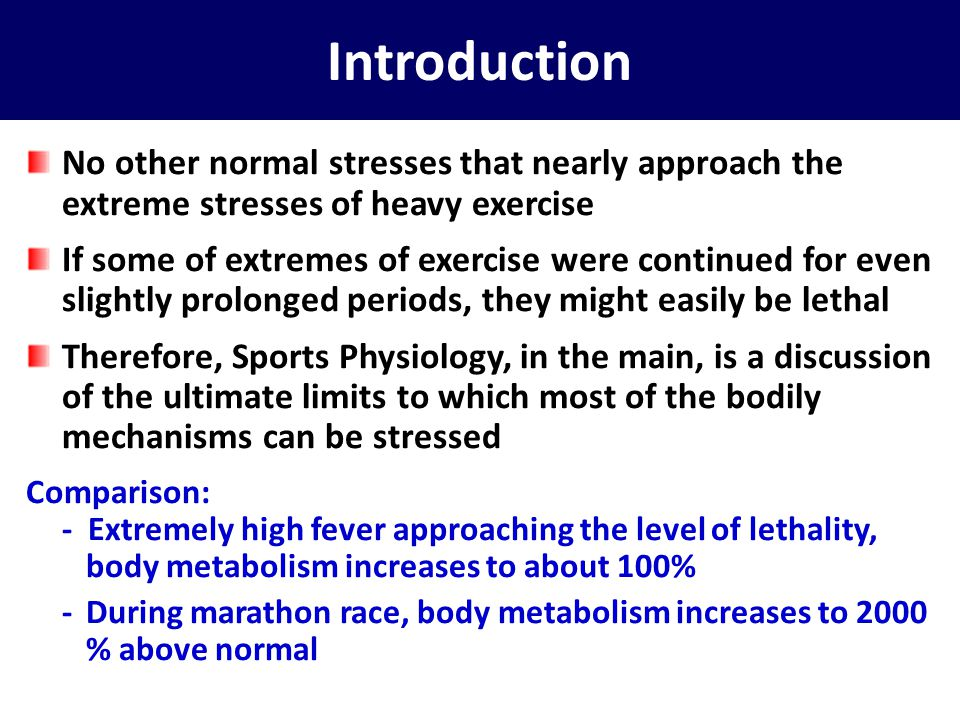 Introduction No other normal stresses that nearly approach the extreme stresses of heavy exercise.