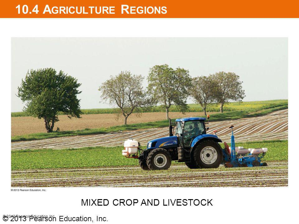 10.4 Agriculture Regions MIXED CROP AND LIVESTOCK